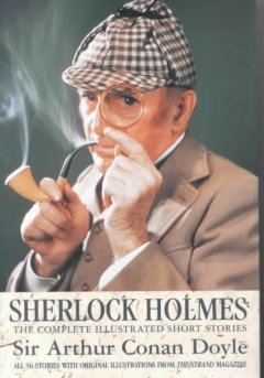 Sherlock Holmes : the complete illustrated short stories cover image