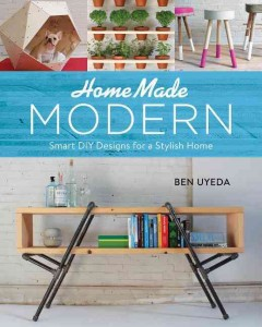 Homemade modern : smart DIY designs for a stylish home cover image