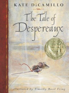 The tale of Despereaux : being the story of a mouse, a princess, some soup, and a spool of thread cover image