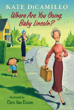 Where are you going, baby Lincoln? cover image