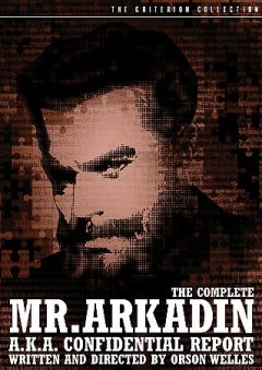 The complete Mr. Arkadin a.k.a confidential report cover image