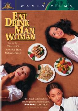 Yin shi nan nü Eat drink man woman cover image