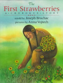 The first strawberries : a Cherokee story cover image