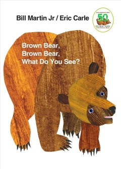 Brown bear, brown bear, what do you see? cover image