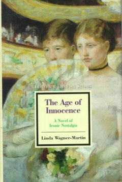 The age of innocence a novel of ironic nostaglia cover image