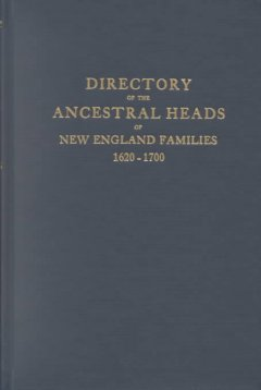 Directory of the ancestral heads of New England families 1620-1700 cover image
