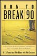 How to break 90 : an easy, step-by-step approach for breaking golf's toughest scoring barrier cover image