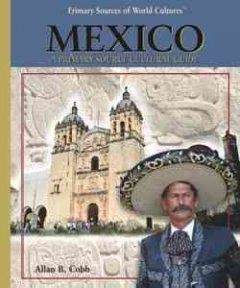 Mexico : a primary source cultural guide cover image