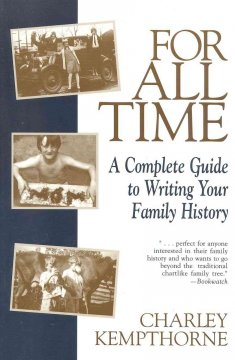 For all time : a complete guide to writing your family history cover image