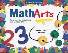 MathArts : exploring math through art for 3 to 6 year olds cover image