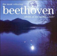 The most relaxing Beethoven album in the world-- ever! cover image