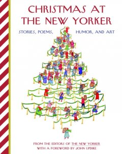 Christmas at The New Yorker : stories, poems, humor, and art cover image