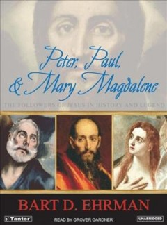 Peter, Paul, and Mary Magdalene the followers of Jesus in history and legend cover image