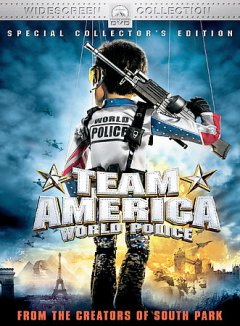 Team America world police / Paramount Pictures presents a Scott Rudin, Matt Stone production, a Trey Parker film ; produced by Scott Rudin, Trey Parker, Matt Stone ; written by Trey Parker & Matt Stone & Pam Brady ; directed by Trey Parker cover image