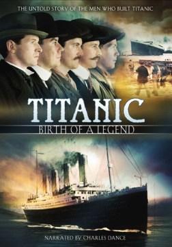 Titanic birth of a legend cover image