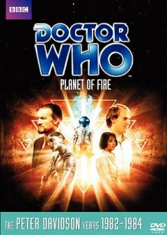 Doctor Who. Story 135, Planet of fire cover image