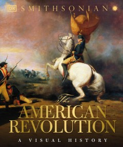 The American Revolution : a visual history cover image