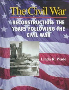 Reconstruction : the years following the Civil War cover image