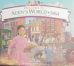 Welcome to Addy's world, 1864 : growing up during America's Civil War cover image