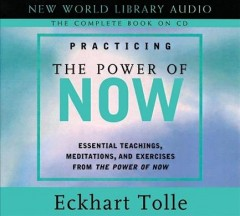 Practicing the power of now [essential teachings, meditations, and exercises from The Power of Now cover image