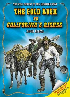 The gold rush to California's riches cover image