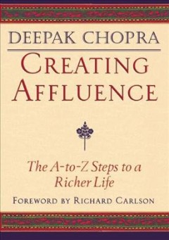 Creating affluence : the A-to-Z steps to a richer life cover image