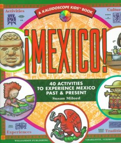 Mexico! : 40 activities to experience Mexico past & present cover image