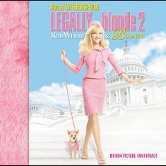 Legally blonde 2, red, white & blonde motion picture soundtrack cover image