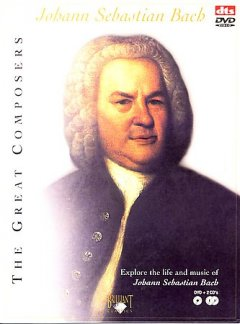Johann Sebastian Bach explore the life and music of Johann Sebastian Bach cover image