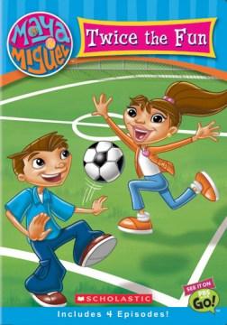 Maya & Miguel. Twice the fun cover image