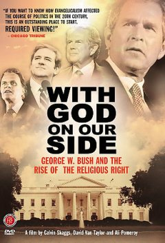 With God on our side George W. Bush & the rise of the Religious Right in America cover image