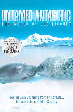 Untamed Antarctic the world of Luc Jacquet cover image