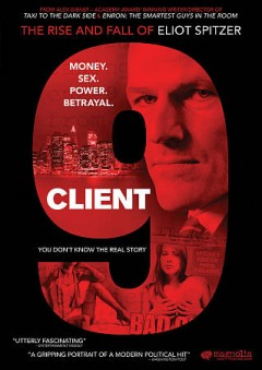 Client 9 the rise and fall of Eliot Spitzer cover image