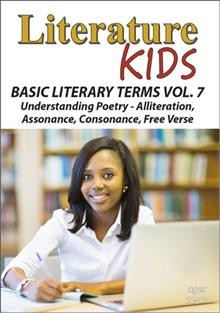Basic literary terms. Volume seven, Understanding poetry, alliteration, assonance, consonance, free cover image