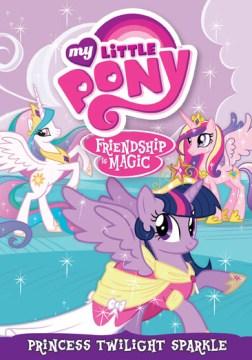 My little pony friendship is magic. Princess Twilight Sparkle cover image