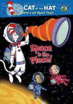 The Cat in the Hat knows a lot about that. Space is the place! cover image