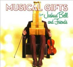 Musical gifts from Joshua Bell and friends cover image