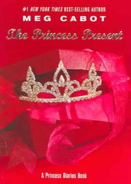 The princess present : a princess diaries book cover image