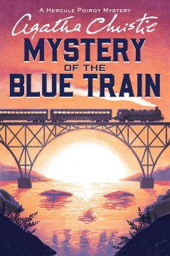 The mystery of the Blue Train : a Hercule Poirot mystery cover image
