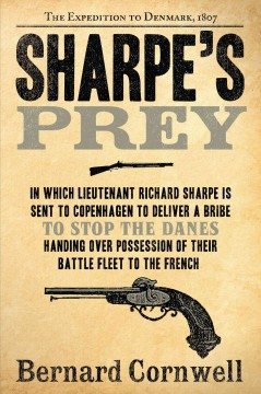 Sharpe's prey : Richard Sharpe and the Expedition to Copenhagen, 1807 cover image