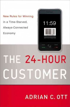 The 24-hour customer : new rules for winning in a time-starved, always-connected economy cover image