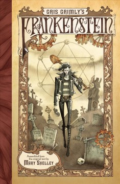 Gris Grimly's Frankenstein, or, The modern Prometheus cover image