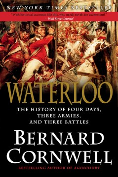 Waterloo : the history of four days, three armies and three battles cover image