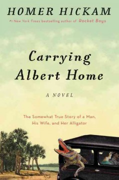 Carrying Albert home : the somewhat true story of a man, his wife, and her alligator cover image