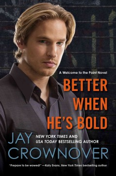 Better when he's bold : a welcome to the Point novel cover image