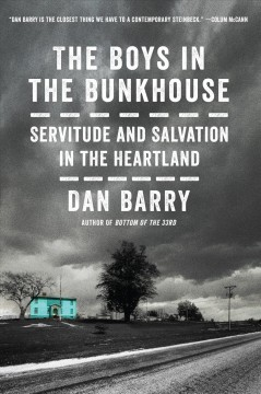 The boys in the bunkhouse servitude and salvation in the heartland cover image