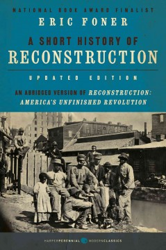 A short history of Reconstruction, 1863-1877 cover image