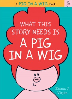 What this story needs is a pig in a wig cover image