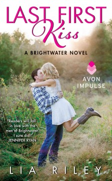 Last first kiss A Brightwater Novel cover image
