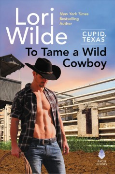 To tame a wild cowboy a Cupid, Texas novel cover image